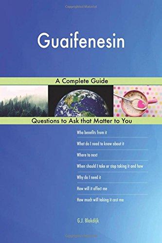 Guaifenesin; A Complete Guide