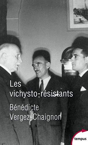 Les vichysto-résistants par Bénédicte VERGEZ-CHAIGNON