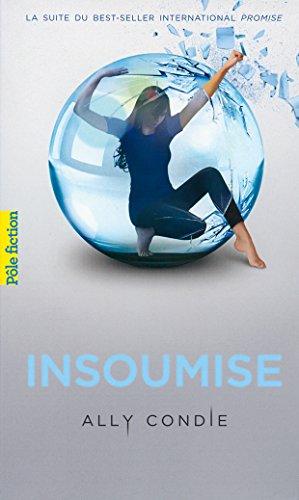Trilogie Promise (Tome 2) - Insoumise par Ally Condie