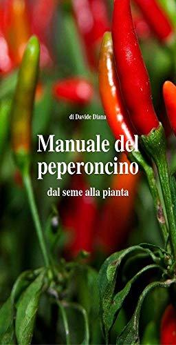 manuale del peperoncino: dal seme alla pianta