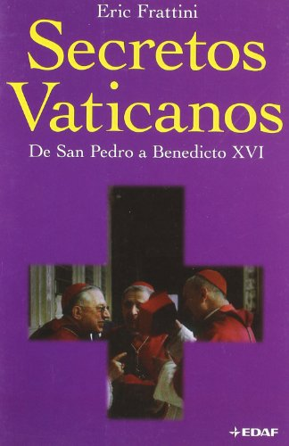 Secretos Vaticanos D S.Pedro A Benedicto: 24 (Clio. Crónicas de la Historia) por Eric Frattini