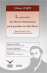 La protection des libertés fondamentales par la procédure du référé-liberté : Etude de l'article L 521-2 du Code de justice administrative
