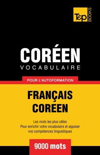 Vocabulaire Français-Coréen pour l'autoformation - 9000 mots par Andrey Taranov