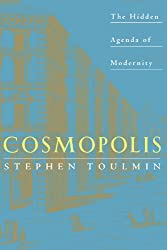 Cosmopolis: The Hidden Agenda of Modernity