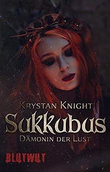 Sukkubus: Dämonin der Lust von [Knight, Krystan]
