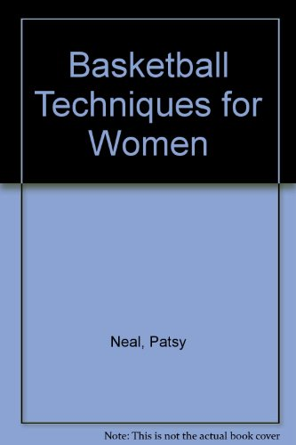 Basketball Techniques for Women por Patsy Neal