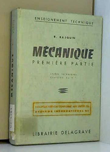 Mécanique - première partie par Basquin R. et Metral a.