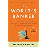 The World's Banker: A Story of Failed States, Financial Crises, and the Wealth and Poverty of Nation s (Council on Foreign Relations Books (Penguin Press)) by Sebastian Mallaby (2006-04-25)