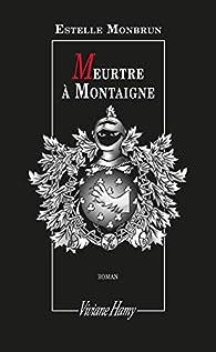 Meurtre à Montaigne par Monbrun