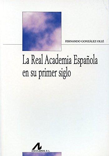 La Real Academia Española en su primer siglo (Bibliotheca Philologica)
