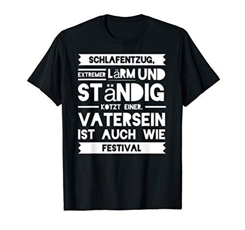 Schlafentzug Vatersein Ist Wie Ein Festival Tshirt