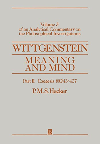 WITTGENSTEIN MEANING   MIND: Volume 3 of an Analytical Commentary on the Philosophical Investigations: Exegesis Sections 243-427 Pt. II (An Analytic ... on the Philosophical Investigations, Vol 3)