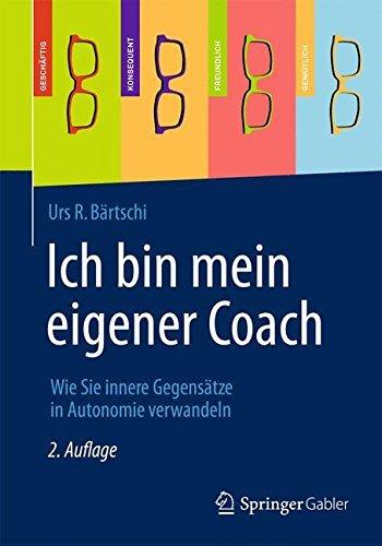 Ich bin mein eigener Coach: Wie Sie innere Gegensätze in Autonomie verwandeln