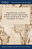 Almanach Litteraire: Ou, Etrennes D'Apollon: Contenant L'Eloge Historique Du Grand Corneille Par M. de Voltaire: Le Fontenelliana, Ou L'On Trouve ...