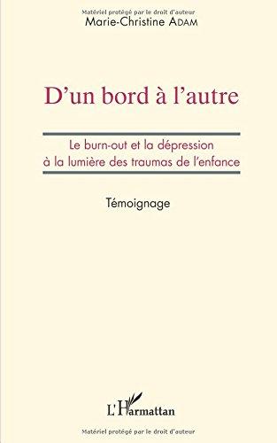 D'un bord à l'autre: Le burn-out et la dépression à la lumière des traumas de l'enfance - Témoignage par Marie-Christine Adam