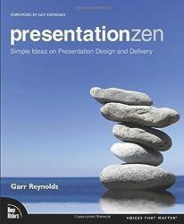 Presentation Zen: Simple Ideas on Presentation Design and Delivery (Edition 1) by Reynolds, Garr [Paperback(2008??]