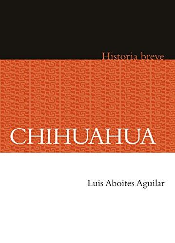 Chihuahua. Historia breve (Fideicomiso historia de la Americas: Historia breves) por Luis Aboites Aguilar