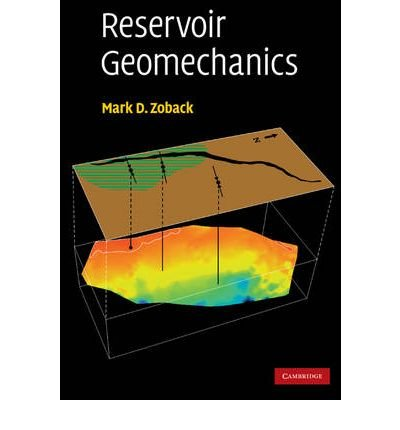 Reservoir Geomechanics RESERVOIR GEOMECHANICS BY Zoback, Mark D.( Author ) on May-17-2010 Paperback