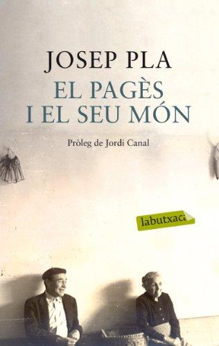 El pagès i el seu món (LB Book 956) (Catalan Edition) por Josep Pla