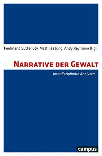 Narrative der Gewalt: Interdisziplinäre Analysen