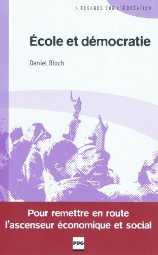 Ecole et démocratie : Pour remettre en route l'ascenseur économique et social