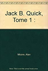 Jack B. Quick, Tome 1 :