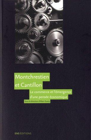 Montchrestien et Cantillon. Le commerce et l'émergence d'une pensée économique.