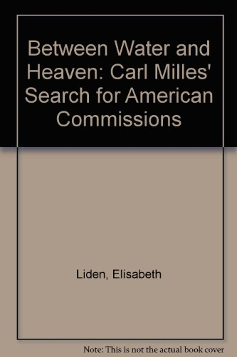 Between Water and Heaven: Carl Milles' Search for American Commissions por Elisabeth Liden
