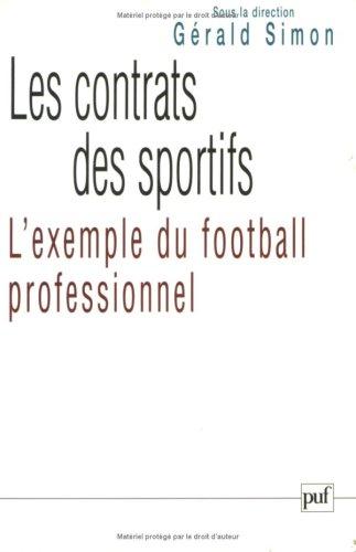 Les Contrats des sportifs : L'Exemple du football professionnel par Collectif