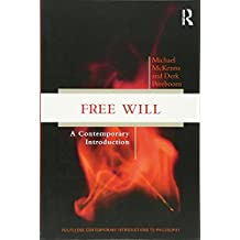 Free Will: A Contemporary Introduction (Routledge Contemporary Introductions to Philosophy)