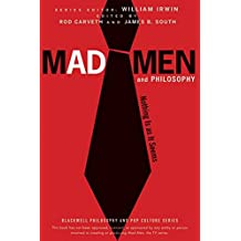 Mad Men and Philosophy: Nothing Is as It Seems (The Blackwell Philosophy and Pop Culture Series, Band 28)