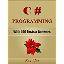 C#: C# Programming, For Beginners, Learn Coding Fast! (With 100 Tests & Answers) C# Crash Course, Quick Start Guide, Tutorial Book with Hands-On Projects, ... Ultimate Beginner's Guide! (English Edition)