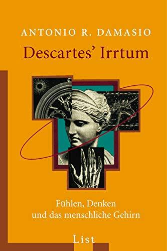 Descartes' Irrtum: Fühlen, Denken und das menschliche Gehirn -