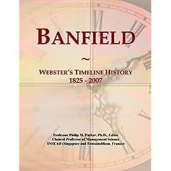 Banfield: Webster's Timeline History, 1825 - 2007