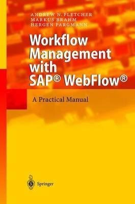 [(Workflow Management with SAP WebFlow : A Practical Manual)] [By (author) Andrew N. Fletcher ] published on (December, 2003) par Andrew N. Fletcher