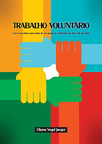 Trabalho voluntário: Entre conceitos e preceitos de um grupo de indivíduos do Alto Vale do Itajaí (Portuguese Edition)