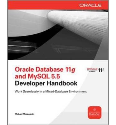 By McLaughlin, Michael ( Author ) [ Oracle Database 11g & MySQL 5.6 Developer Handbook By Oct-2011 Paperback