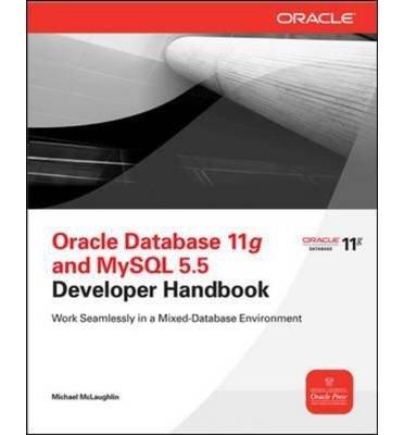 By McLaughlin, Michael ( Author ) [ Oracle Database 11g & MySQL 5.6 Developer Handbook By Oct-2011 Paperback par Michael McLaughlin