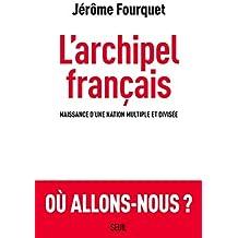 L'Archipel français (Sciences humaines (H.C.)) (French Edition)