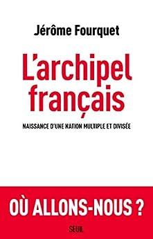 L'Archipel français (Sciences humaines (H.C.)) par [Fourquet, Jerome]