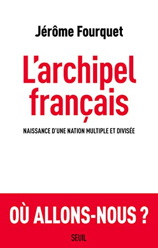 L'Archipel français (Sciences humaines (H.C.)) (French Edition)