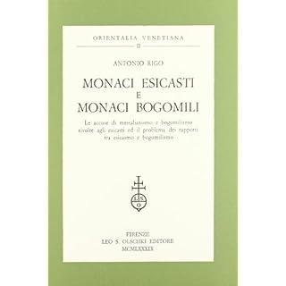 Monaci Esicasti E Monaci Bogomili