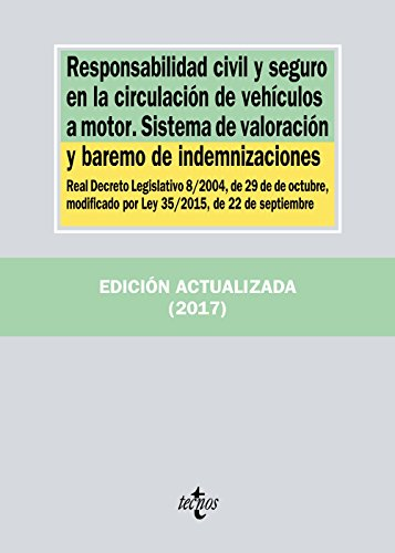 Responsabilidad civil y seguro en la circulación de vehículos a motor. Sistema de valoración y baremo de indemnizaciones: Real Decreto Legislativo (Derecho - Biblioteca De Textos Legales) por Editorial Tecnos