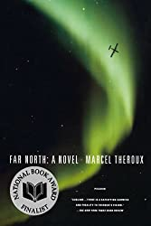 Far North: A Novel by Marcel Theroux (2010-06-22)
