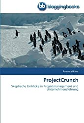 ProjectCrunch: Skeptische Einblicke in Projektmanagement und Unternehmensführung