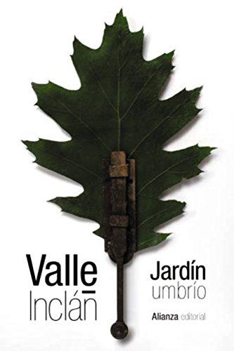 Jardín umbrío (El Libro De Bolsillo - Bibliotecas De Autor - Biblioteca Valle-Inclán) por Ramón del Valle-Inclán
