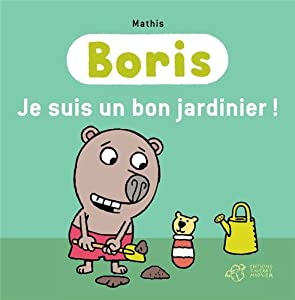 """Afficher """"Boris<br /> Je suis un bon jardinier !"""""""
