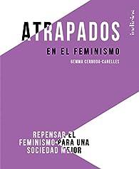 Atrapados en el feminismo par  Gemma Cernuda- Canelles