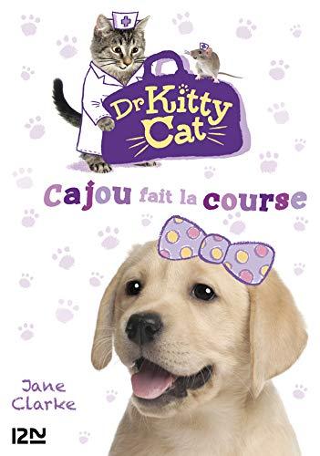 Docteur Kitty Cat - tome 02 : Cajou fait la course