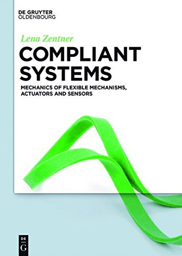 Compliant systems: Mechanics of elastically deformable mechanisms, actuators and sensors (English Edition)